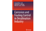 Corrosion and Fouling Control in Desalination Industry.