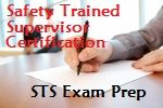 Safety Trained Supervisor (STS) Construction Exam Preparation