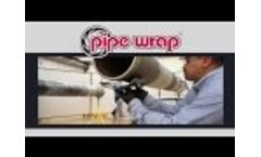 Pipe Wrap Overview Video