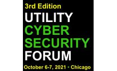3rd Annual Utility Cyber Security Forum Coming Up October 6-7, 2021 in Chicago