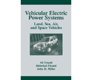 Vehicular Electric Power Systems: Land, Sea, Air, and Space Vehicles