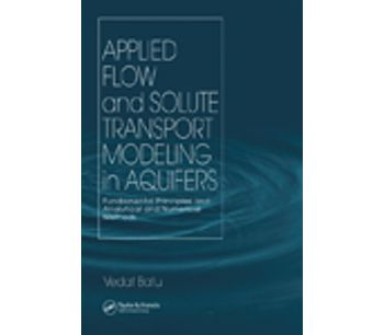 Applied Flow and Solute Transport Modeling in Aquifers: Fundamental Principles and Analytical and Numerical Methods