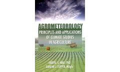 Agrometeorology: Principles and Applications of Climate Studies in Agriculture