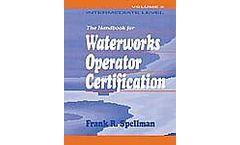 Handbook for Waterworks Operator Certification, 3 Volume Set