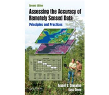 Assessing the Accuracy of Remotely Sensed Data: Principles and Practices, Second Edition