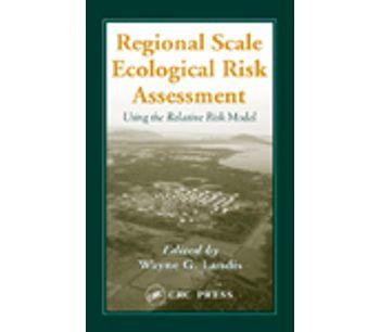 Regional Scale Ecological Risk Assessment: Using the Relative Risk Model