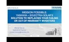 Webinar: Mission Possible: Yaskawa – Solectria Solar's Solution to Replacing Your Failing Inverters Video