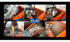 Single Shaft Shredder (XK) for the Recycling of Bulky Waste - Forrec Recycling - Video
