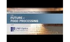 The Future of Food Processing with P&P Optica Video