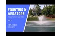Fountains and Aerators | Ace - Masters Series - AquaMaster Video