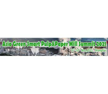 Asia Green Smart Pulp&Paper Mill Summit 2021