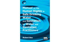 Manual on the Human Rights to Safe Drinking Water and Sanitation for Water and Sanitation Practitioners