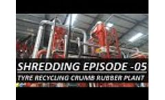 WASTE TYRE RECYCLING PLANT MACHINE IN INDIA: CRUMB RUBBER PLANT | TIRE SHREDDER EPISODE 05 |CRM 2000 - Video