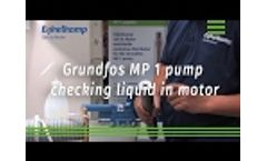 Grundfos MP 1 Pump Checking and Filling Liquid Motor Video