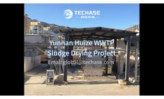 (global@techase com) Techase Sludge Drying Project Yunnan Huize WWTP Low Temperature Sludge Dryer