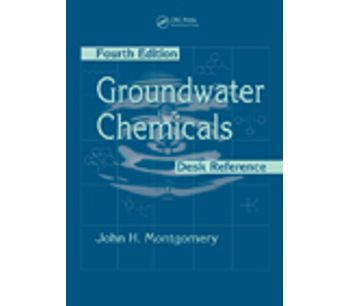 Groundwater Chemicals Desk Reference, Fourth Edition