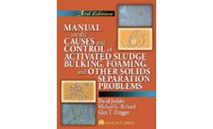 Manual on the Causes and Control of Activated Sludge Bulking, Foaming, and Other Solids Separations Problems, 3rd Edition