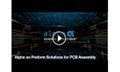 Alpha on Preform Solutions for PCB Assembly Video