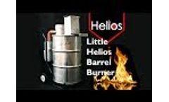 Little Helios Barrel Burner | Drug and Medical Waste Burner Video