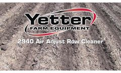Get to Know the Yetter 2940 Air Adjust™ Row Cleaner - Video