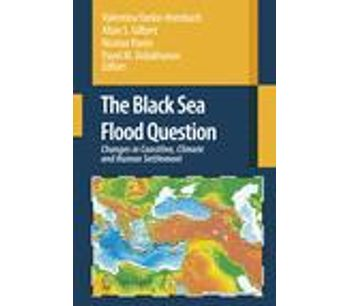 The Black Sea Flood Question: Changes in Coastline, Climate and Human Settlement