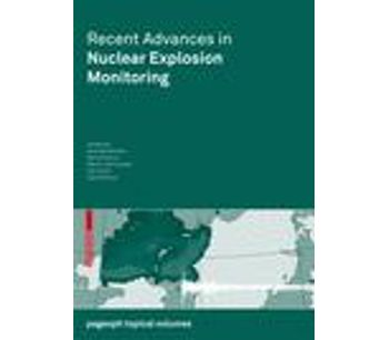 Recent Advances in Nuclear Explosion Monitoring
