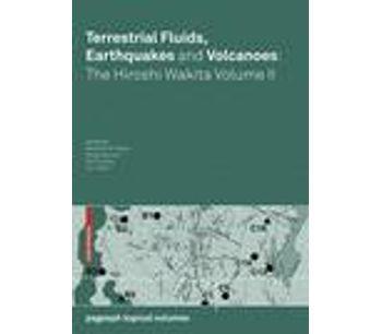 Terrestrial Fluids, Earthquakes and Volcanoes: the Hiroshi Wakita Volume II