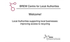 Local authorities supporting local businesses: improving access to recycling Presentations Brochure (PDF 1.90 MB)