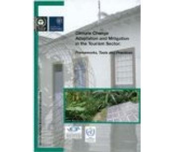 Climate Change Adaptation and Mitigation in the Tourism Sector Frameworks, Tools and Practices