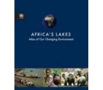 """Africa""""s Lakes : Atlas of Our Changing Environment"""