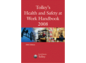 Tolley`s Health & Safety at Work Handbook 2008 20th edition