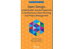 Open Design, a Stakeholder-oriented Approach in Architecture, Urban Planning, and Project Management