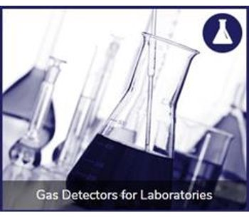 Gas detection solutions for the laboratories industry - Monitoring and Testing - Laboratory Equipment