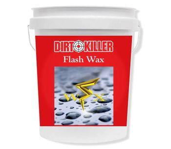 Dirt Killer - Flash Wax 5 Gallon