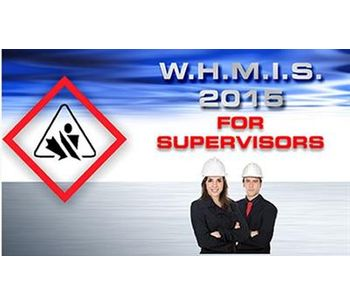 WHMIS 2015 Online Awareness Training Course for Supervisors