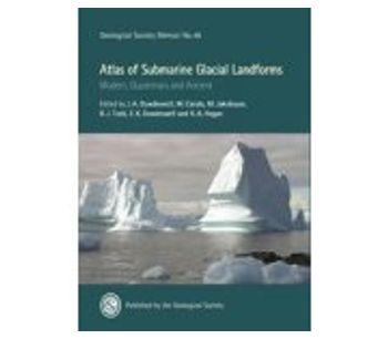 Atlas of Submarine Glacial Landforms: Modern, Quaternary and Ancient