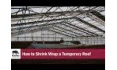 How to Shrink Wrap a Temporary Roof Video
