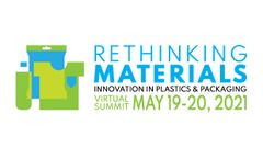 Rethinking Materials - Innovation in Plastics & Packaging Virtual Summit - 2021