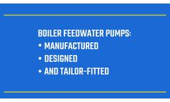 What you Need to Know to Properly Size your Boiler Feed Pumps- Video