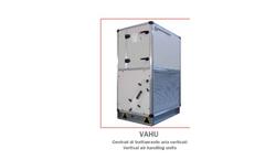 Model VAHU - Vertical Air Handling Unit Brochure