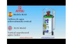 ATTSU - RLAS caldera de agua sobrecalentada vertical - vertical superheated water boiler - Video