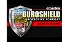 Safety Signs Last Longer With Our Duroshield Topcoat - Emedco Video