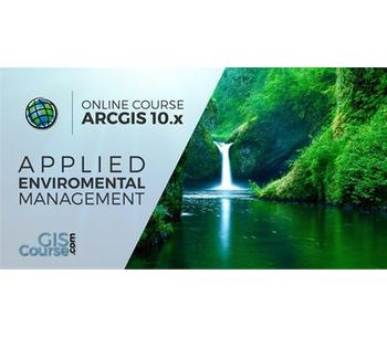 ArcGIS 10.x Course, Applied to Environmental Management - Online GIS Training