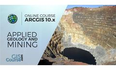 ArcGIS 10.x Course, Applied to Geology and Mining - Online GIS Training