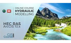 HecRas and ArcGis 10 Course for Hydraulic Modelling (GEORAS) – Online GIS Training