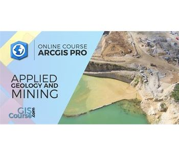 ArcGIS Pro Course applied to Geology and Mining – Online GIS Training