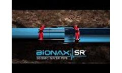 Bionax® SR™ PVCO Seismic Water Pipe Product Line - Video