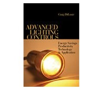 Advanced Lighting Controls: Energy Savings, Productivity, Technology & Applications