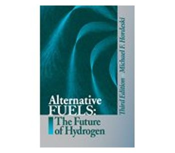 Alternative Fuels: The Future Of Hydrogen, 3rd Edition