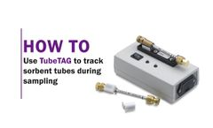 How to Use TubeTAG to Track Sorbent Tubes During Sampling - Video